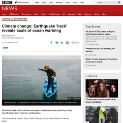 Climate change: Earthquake 'hack' reveals scale of ocean warming