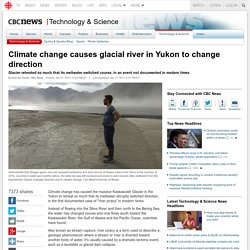 Climate change causes glacial river in Yukon to change direction