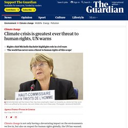 Climate crisis is greatest ever threat to human rights, UN warns