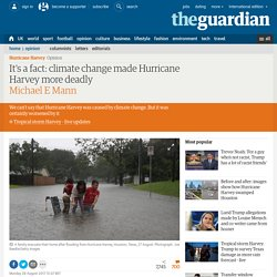 It's a fact: climate change made Hurricane Harvey more deadly