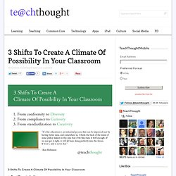 3 Shifts To Create A Climate Of Possibility In Your Classroom
