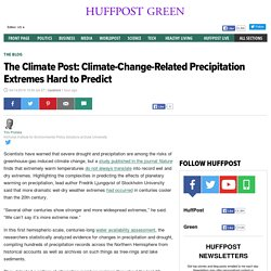 The Climate Post: Climate-Change-Related Precipitation Extremes Hard to Predict