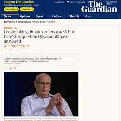 I enjoy taking climate deniers to task but here's the question Q&A should have answered