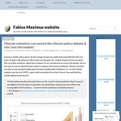 Climate scientists can restart the climate policy debate & win: test the models! – Fabius Maximus website