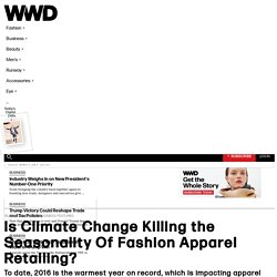 Is Climate Change Killing the Seasonality Of Fashion Apparel Retailing? – WWD