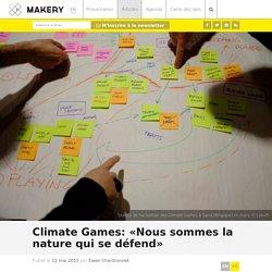 Climate Games: «Nous sommes la nature qui se défend»