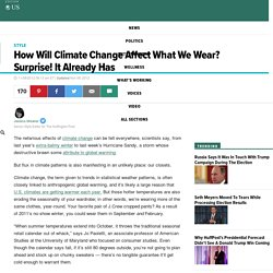 How Will Climate Change Affect What We Wear? Surprise! It Already Has