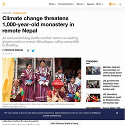 Climate change threatens 1,000-year-old monastery in remote Nepal