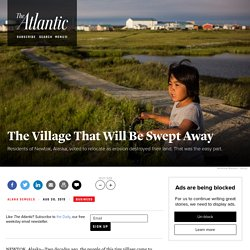 In Alaska, Climate Change Threatens to Sweep Away the Village of Newtok