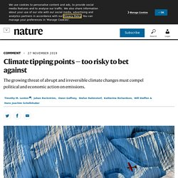 Climate tipping points — too risky to bet against