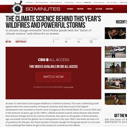 The climate science behind this year's wildfires and powerful storms - 60 Minutes