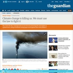 Climate change is killing us. We must use the law to fight it