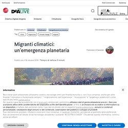 Migranti climatici: un'emergenza planetaria