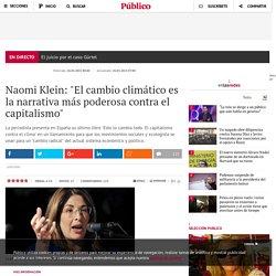 """Naomi Klein: """"El cambio climático es la narrativa más poderosa contra el capitalismo"""" - Versión móvil"""