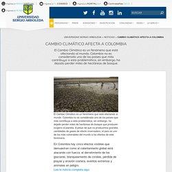 CAMBIO CLIMÁTICO AFECTA A COLOMBIA - Universidad Sergio Arboleda