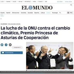 La lucha de la ONU contra el cambio climático, Premio Princesa de Asturias de Cooperación