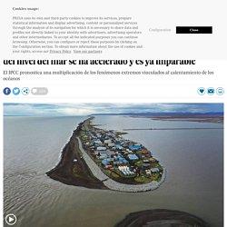 25-09-2019 Los expertos climáticos de la ONU advierten: el aumento del nivel del mar se ha acelerado y es ya imparable