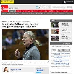 La ministre McKenna veut décréter l'«urgence climatique nationale»