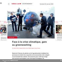 Face à la crise climatique, gare au greenwashing - Edition du soir Ouest France - 24/01/2020