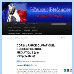 COP21 : FARCE CLIMATIQUE, SUCCÈS POLITICO-MÉDIATIQUE (par L'Imprécateur)