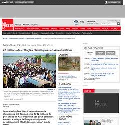 42 millions de «réfugiés climatiques» en Asie-Pacifique
