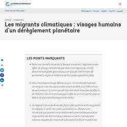 Les migrants climatiques : visages humains d'un dérèglement planétaire