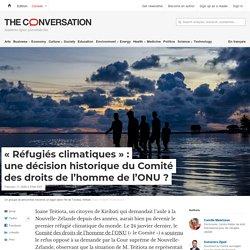 «Réfugiés climatiques»: unedécision historique duComité desdroits del'homme del'ONU?