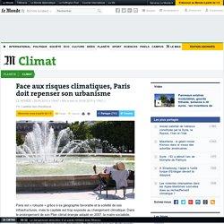 Face aux risques climatiques, Paris doit repenser son urbanisme