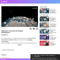 Migrations : vers plus de réfugiés climatiques ? - Vidéo Spécialités