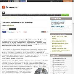 Climatisation - Climatiser sans clim : c'est possible !