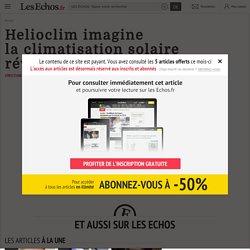 Helioclim imagine laclimatisation solaire réversible - Les Echos