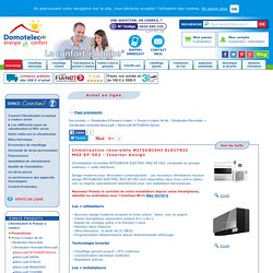 Climatisation réversible MITSUBISHI ELECTRIC MSZ-EF-VE2 - Inverter Design