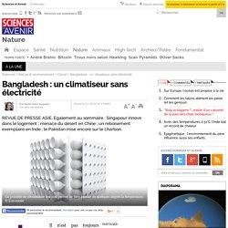 Bangladesh : un climatiseur sans électricité