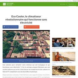 Eco Cooler, le climatiseur révolutionnaire qui fonctionne sans électricité