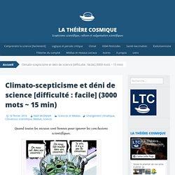 Climato-scepticisme et déni de science [difficulté : facile] (3000 mots ~ 15 min)