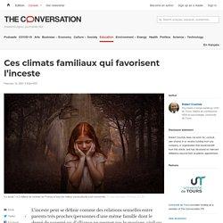 Ces climats familiaux qui favorisent l'inceste / The conversation, février 2021