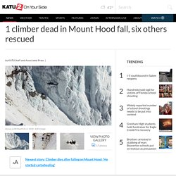 1 climber dead in Mount Hood fall, six others rescued