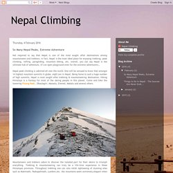 Nepal Climbing: So Many Nepal Peaks, Extreme Adventure