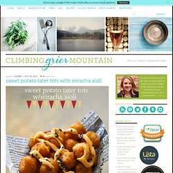Climbing Grier Mountain » sweet potato tater tots with sriracha aioli