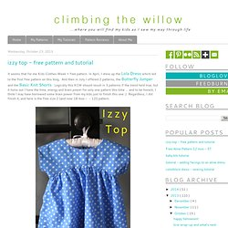 Climbing the Willow: izzy top - free pattern and tutorial