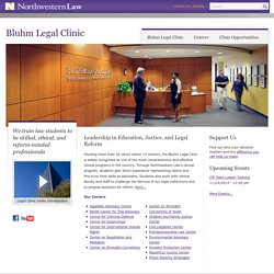 Bluhm Legal Clinic - Northwestern University Law School
