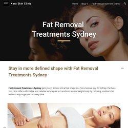 Xara Skin Clinic - Fat Removal Treatments Sydney