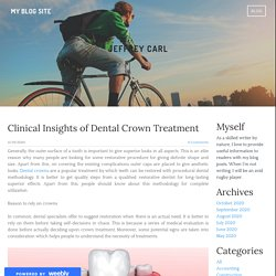 Clinical Insights of Dental Crown Treatment