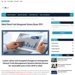 Global Clinical Track Management Systems Bazaar 2019