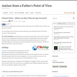 Clinical Trials – Where are they? How do I get involved? | Autism from a Father's Point of View