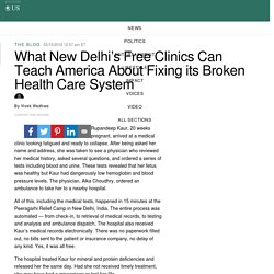 HuffPost: What New Delhi's Free Clinics Can Teach America About Fixing its Broken Health Care System