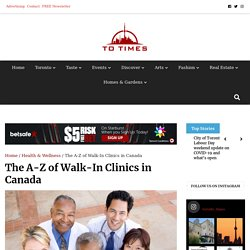 The A-Z of Walk-In Clinics in Canada - Toronto Times