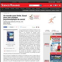 Un monde sans limite. Essai pour une clinique psychanalytique du social - MAGALI MOLINIÉ , article Psychologie sociale