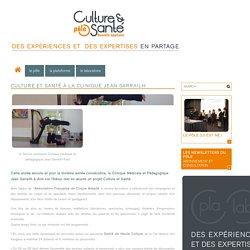 Culture et Santé à la Clinique Jean Sarrailh - Pôle Culture et Santé en Nouvelle-Aquitaine