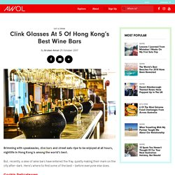 Clink Glasses At 5 Of Hong Kong's Best Wine Bars